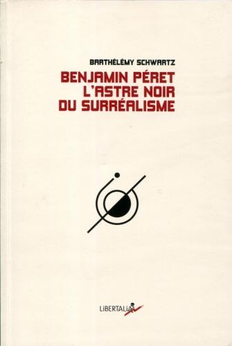 Benjamin Péret l'astre noir du surréalisme.jpg