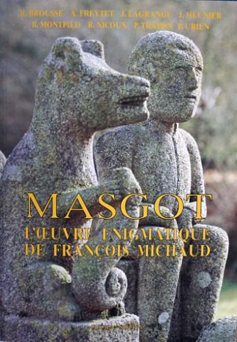 Masgot, l'oeuvre énigmatique de François Michaud, Livre paru en 1993.jpg