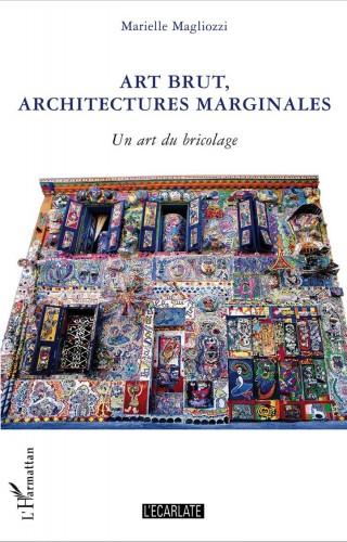 Art brut, architectures marginales, couvertire du livre de Marielle Magliozzi.jpg