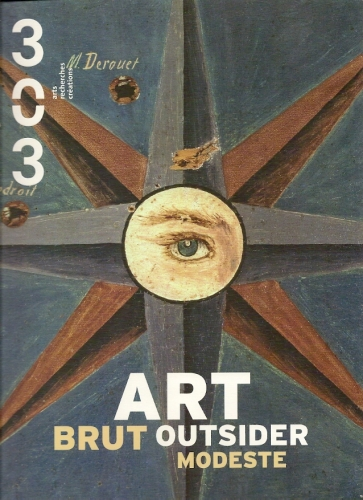 303,eva prouteau,art brut,art immédiat,art singulier,bruno montpied,laurent danchin,armand goupil