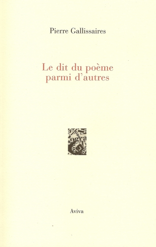 Couverture Le Dit du Poème parmi d'autres de Pierre Gallissaires, 2009.jpg