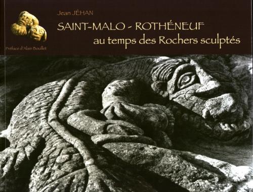 Couverture du livre Jean Jéhan, St-Malo-Rothéneuf au temps des rochers sculptés, éd. Cristel, 2010.jpg