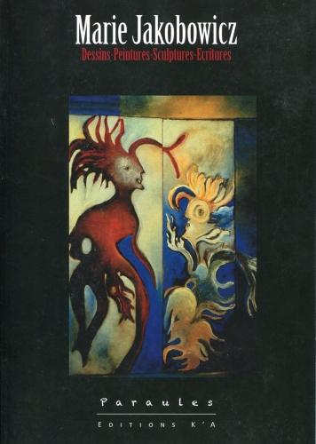 marie jakobowicz,fabuloserie,collection de l'art brut,collection cérès franco,bruno montpied,colloque cerisy-la-salle sur le surréalisme,art singulier