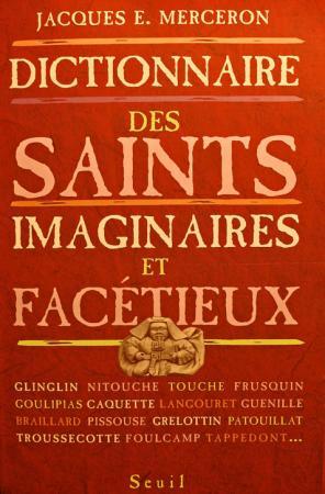 Dictionnaire des saints facétieux, Jacques E.Merceron.jpg