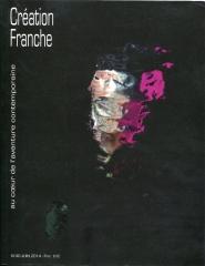 création franche,musée de la réation franche,halle saint-pierre,marie-france lacarde,n°40 de la revue création franche,les fanzine sde l'art brut,crab,céline delavaux,déborah couette,bruno montpied,pascal rigeade,gérard sendrey,cako boussion,paul duchein,françois aloujes,joe ryczko,jean-françois maurice,abdelkader rifi,alain genty,thierry bucquoy