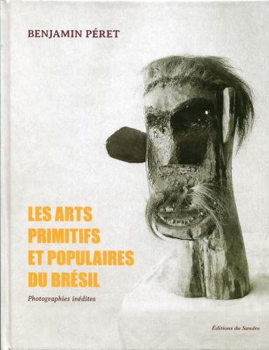 Benjamin Péret les arts primitifs et populaires du Brésil.jpg
