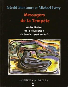 Messagers de la tempête,Michael Löwy et Gérald Bloncourt, éd. Le Temps des Cerises, 2007.jpg