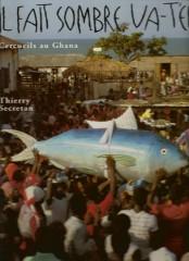 Il fait sombre va-t-en, cercueils du Ghana, T. Secretan, Hazan, 1994.jpg