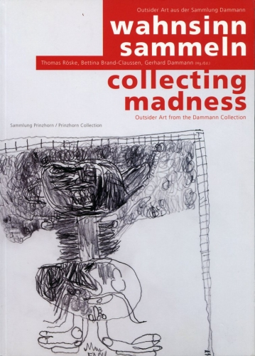 Catalogue Collecting madness, outsider art from the Dammann collection001.jpg