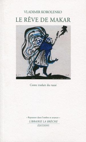 le rêve de makar,librairie la brèche,vladimir korolenko,joël cornuault,bruno montpied,illustration de livre,littérature russe