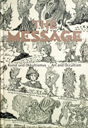 The Message, catalogue de l'exposition sur l'art et l'occultisme à Bochum en Allemagne, 2008.jpg