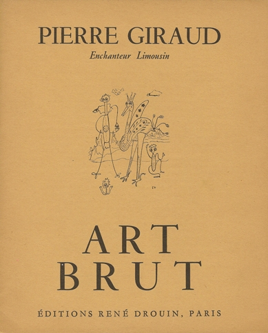 Pierre Giraud enchanteur limousin, plaquette art brut dite par la Galerie Ren Drouin en 1948.jpg