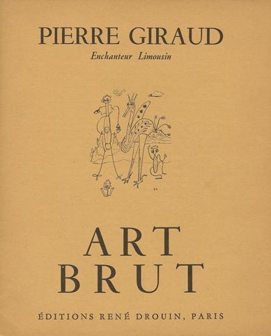 Pierre Giraud enchanteur limousin, plaquette art brut éditée par la Galerie René Drouin en 1948.jpg